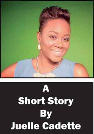 A Short Story By Juelle Cadet